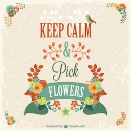 Behalten Sie Ruhe und Blumen pflücken Design