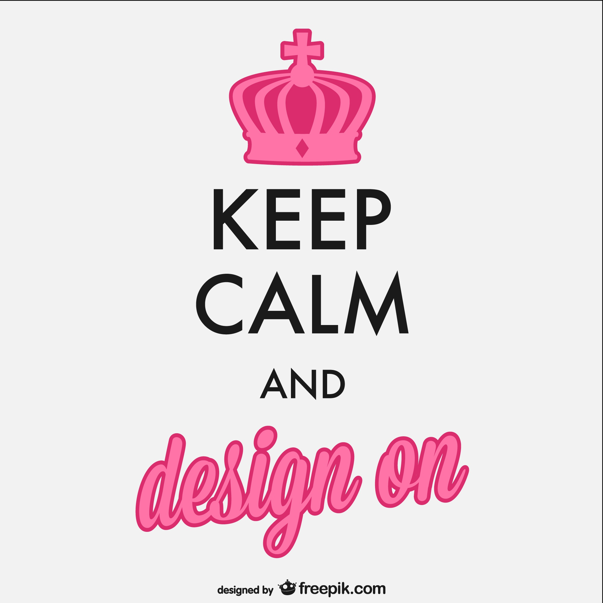 Keep calm and design poster
