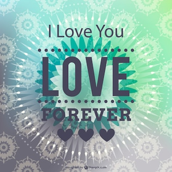 Love forever floral background
