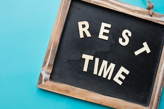 Slate with rest time letters