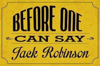 Прежде, чем можно сказать, Джек Робинсон - английская фраза цитирования