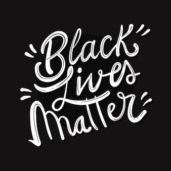 Black lives matter - lettering
