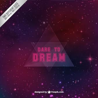Dare to dream background
