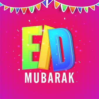 Elegant greeting card design with colorful 3D text Eid Mubarak on buntings decorated background