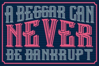 English verb in vintage style. Quote. A beggar can never be bankrupt