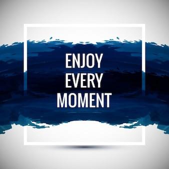 Enjoy every moment background
