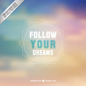 Follow your dreams background