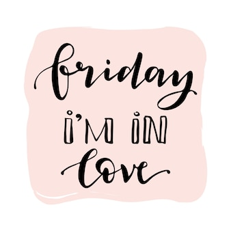 Friday im in love quote