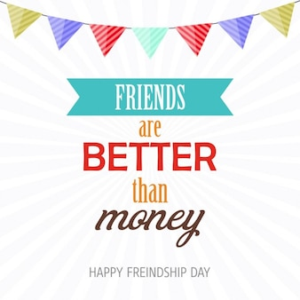 friends are better than money  friendship day card