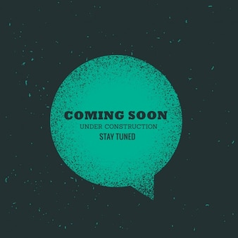 Grunge background with speech bubble and text  coming soon