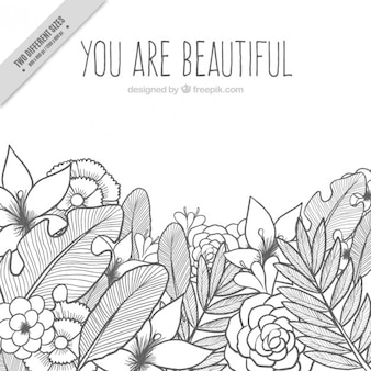 Hand drawn flowers background with a motivational phrase