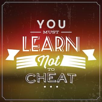 Inspirational quote you must learn not to cheat