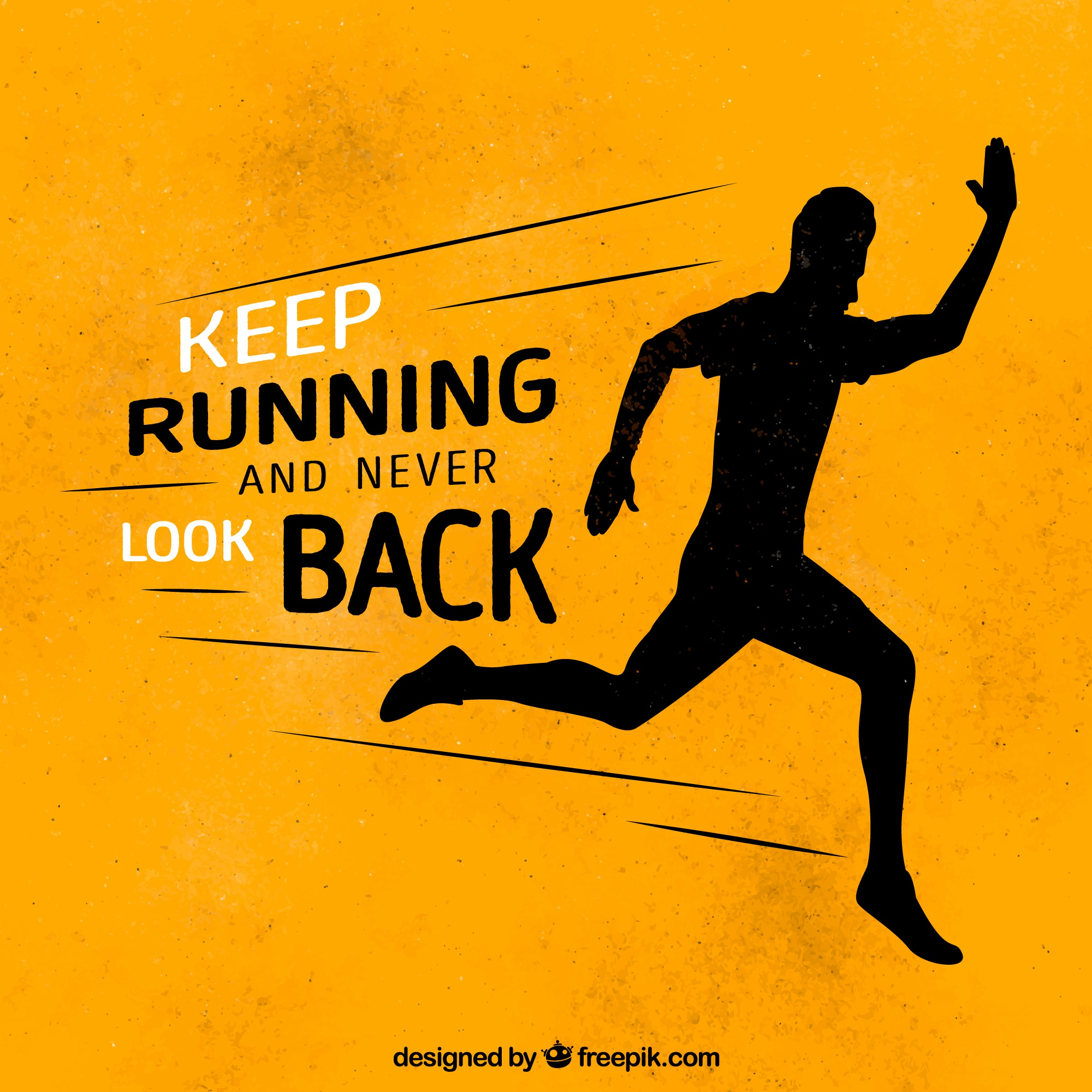 Inspiring message  keep running and never look back