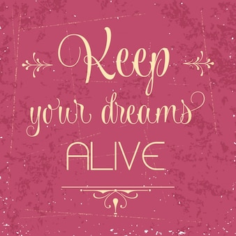 Keep your dreams alive lettering