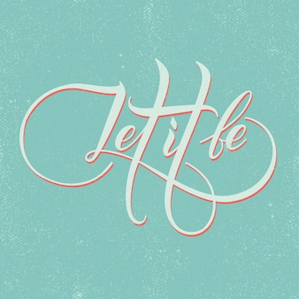 Let it be lettering