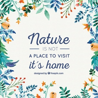 Nature is our home background