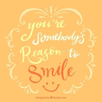 Reason to smile background