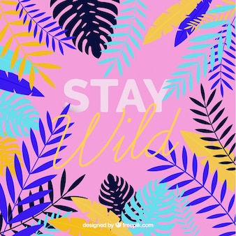 saty wild  quote with decorative palm leaves