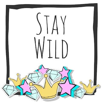 Stay wild background
