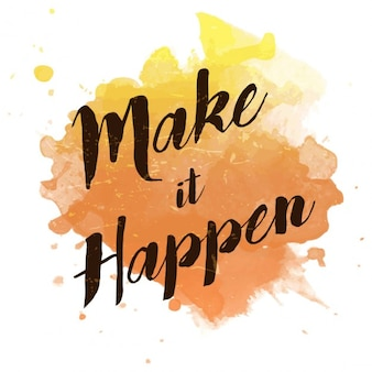 Watercolor splash with  make it happen  quote
