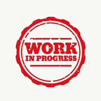 Work in progress, rubber stamp