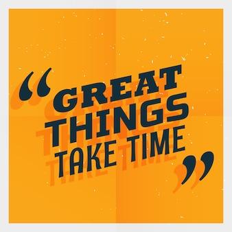 Affiche jaune avec le texte de grandes choses prennent du temps