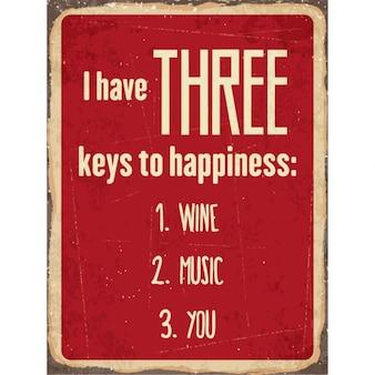 Rétro signe de métal J'ai trois clés de vin de bonheur que vous la musique