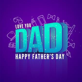 Texte en 3D, papa, vous êtes le meilleur papa dans le monde, illustration de Happy Fathers Day sur fond d'éléments de doodle