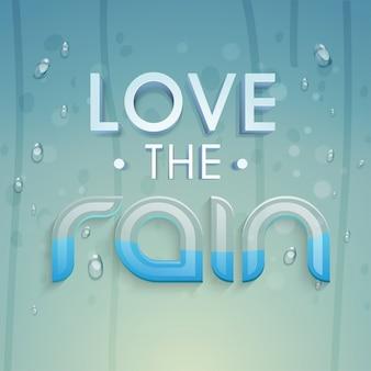 Amor creativo El diseño del texto de la lluvia en el agua cae el fondo para el concepto del monzón.