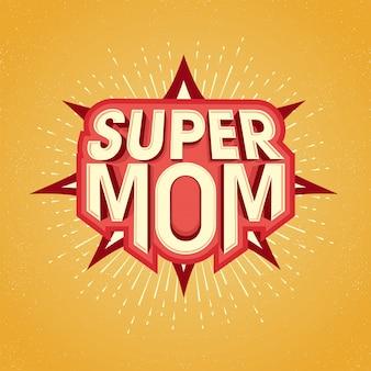 Diseño de texto super mamá en estilo pop art para la celebración del Día de la Madre feliz