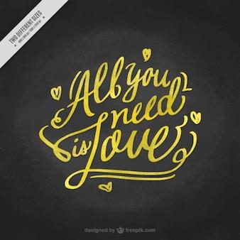 Escritura dorada  todo lo que necesitas es amor