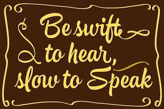 Ser rápido de escuchar lento para hablar