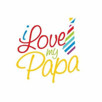 Texto  quiero a mi papá  con una corbata de colores de rayas
