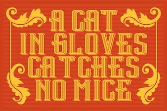 Verbo inglés en estilo vintage. Citar. Un gato en guantes no coge ningún ratón