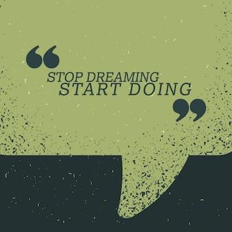 Aufhören zu träumen beginnen Zitat auf grün Sprechblase zu tun