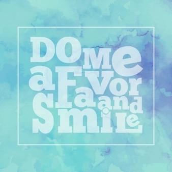 Inspirierend Zitat Tu mir einen Gefallen und Lächeln auf hellen, modernen Aquarell Hintergrund Vektor eps10