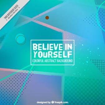 """Phrase auf einem abstrakten Hintergrund """"an sich selbst glauben"""""""