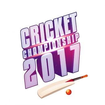 Cricket Championship 2017 design de texto com bastão e bola vermelha no fundo branco, pode ser usado como cartaz, banner ou folheto para o conceito esportivo.