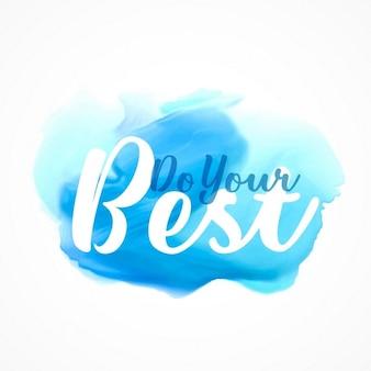 Efeito de tinta azul com fazer o seu melhor mensagem