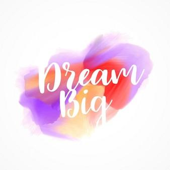 Efeito de tinta mancha da aguarela com sonho grande mensagem