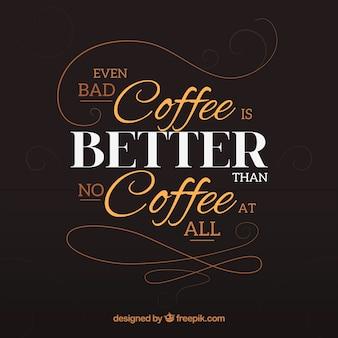 Fundo da rotulação com frase sobre o café