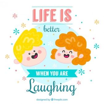 """Rostos agradáveis com a frase """"a vida é melhor quando você está rindo"""""""