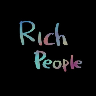 Texto das pessoas ricas com fundo preto