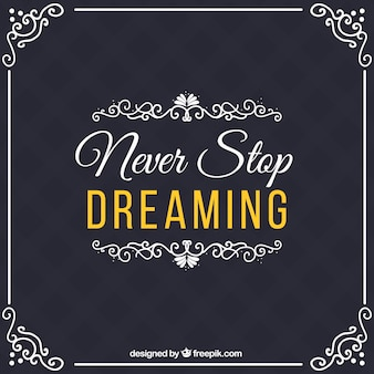 """""""Mai smettere di sognare"""" quote in stile vintage"""