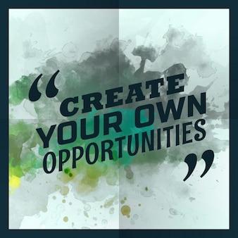 Creëer je eigen kansen inspirerende citaat