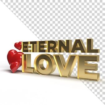 3d tekst wiecznej miłości valentine celebracja złota renderowania z sercem