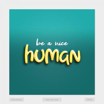 Bądź miłym ludzkim cytatem efekt stylu tekstu