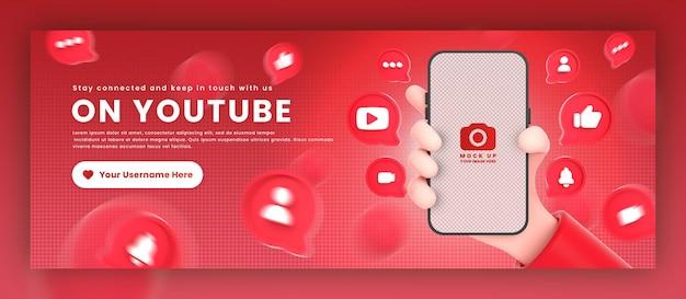 Dłoń trzymająca ikony youtube telefonu wokół makiety renderowania 3d do promocji szablonu okładki na facebooku