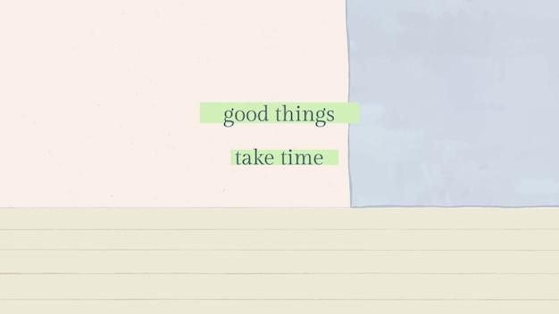 Edytowalny szablon cytatu psd, dobre rzeczy wymagają czasu