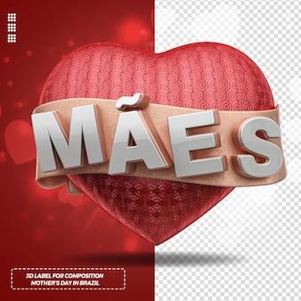 Etykieta 3d renderuje dzień matki z sercem i na kampanię w brazylii